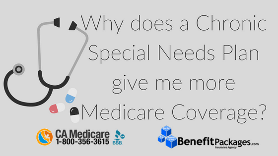 Learn how a Chronic Special Needs Plan give you more Medicare coverage!